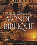 L'Atlas illustr� du monde biblique