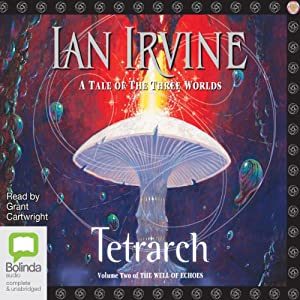 Tetrarch: Well of Echoes, Book 2 | [Ian Irvine]