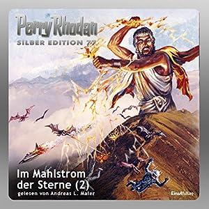 Im Mahlstrom der Sterne - Teil 2 (Perry Rhodan Silber Edition 77) Hörbuch