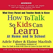 How to Talk So Kids Can Learn: At Home and In School Audiobook by Adele Faber, Elaine Mazlish Narrated by Lisa Nyberg, Rosalyn Anstin Templeton