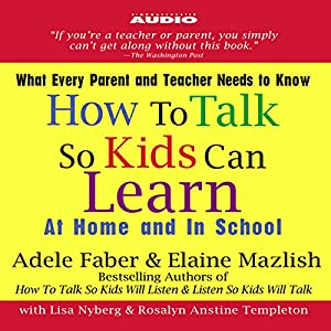 How to Talk So Kids Can Learn Audiobook