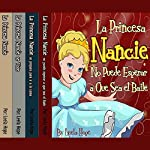 La Serie La Princesa Nancie, 1-4 [Princess Nancy Series, 1-4]: Libro en Español para niños [Children's Spanish Books] | Leela Hope