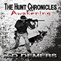 Awakening: The Hunt Chronicles, Book 1 (       UNABRIDGED) by J. D. Demers Narrated by Joshua Story