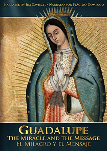 Guadalupe - The Miracle and the Message (Guadalupe: El Milagro y el Mensaje)