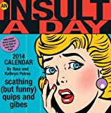 An Insult-a-Day 2014 Calendar: scathing (but funny) quips and gibes (1449430872) by Petras, Kathryn