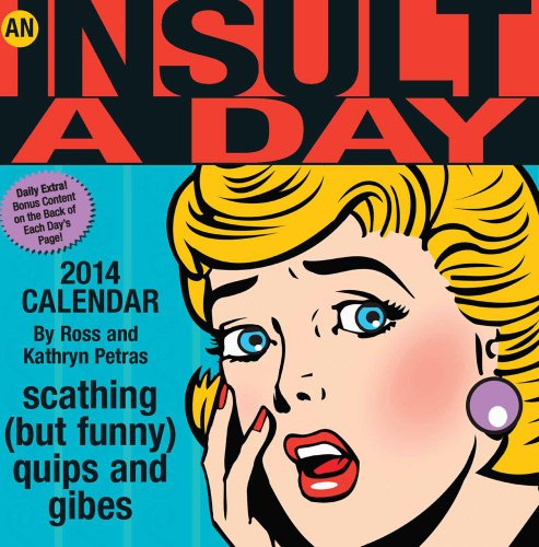 An Insult-a-Day 2014 Calendar: scathing (but funny) quips and gibes
