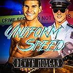 Uniform Speed | Devyn Morgan