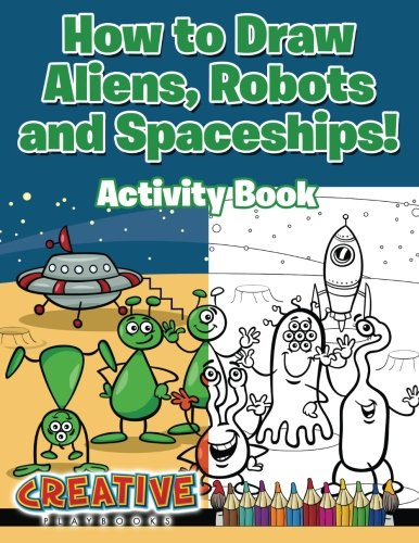 How to Draw Aliens, Robots and Spaceships! Activity Book (Aliens Robots And Spaceships compare prices)