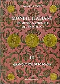 Monete italiane del Museo Nazionale del Bargello: Volume