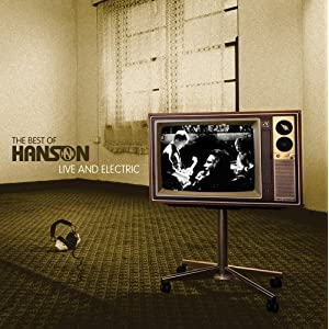 the best of hanson live and electric