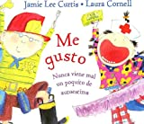 Me Gusto / I'm Gonna Like Me: Nunca Viene Mal Un Paco De Autoestima / Letting Off a Little Self-Esteem (Spanish Edition)