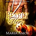 Bearly Hers: A Paranormal Bear Shifter Romance Audiobook by Maria Amor Narrated by Addison Spear