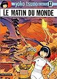 echange, troc Roger Leloup - Yoko Tsuno, tome 17 : Le matin du monde