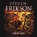 Fall of Light: Kharkanas Trilogy, Book 2 Audiobook by Steven Erikson Narrated by Barnaby Edwards