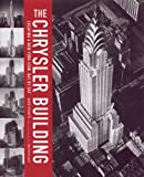 The Chrysler Building: Creating a New York Icon Day by Day
