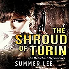 The Shroud of Turin: The Reluctant Hero Trilogy, Book 1 Audiobook by Summer Lee Narrated by Robert Grothe