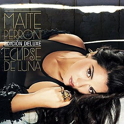 MAITE PERRONI (ECLIPSE DE LUNA) EDICION DELUXE.
