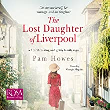 The Lost Daughter of Liverpool: The Mersey Trilogy, Book 1 | Livre audio Auteur(s) : Pam Howes Narrateur(s) : Georgia Maguire