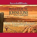 The Violent Land: The Family Jensen, Book 3 | William Johnstone