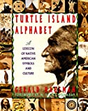 Turtle Island Alphabet: A Lexicon of Native American Symbols and Culture (0312071035) by Gerald Hausman