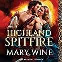 Highland Spitfire: Highland Weddings, Book 1 Audiobook by Mary Wine Narrated by Antony Ferguson