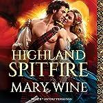 Highland Spitfire: Highland Weddings, Book 1   Mary Wine