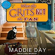 When the Grits Hit the Fan: Country Store Mystery Series, Book 3 | [Maddie Day]