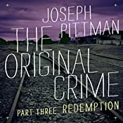 The Original Crime: Redemption   Joseph Pittman