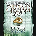 The Black Moon: A Novel of Cornwall, 1794-1795 Audiobook by Winston Graham Narrated by Oliver J. Hembrough