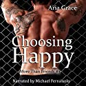 Choosing Happy: M/M Romance: More than Friends, Book 3 Audiobook by Aria Grace Narrated by Michael Ferraiuolo