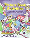 Picture Book Activities: Fun and Games for Preschoolers Based on 50 Favorite Children's Books