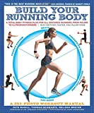 img - for Build Your Running Body: A Total-Body Fitness Plan for All Distance Runners, from Milers to UltramarathonersRun Farther, Faster, and Injury-Free book / textbook / text book