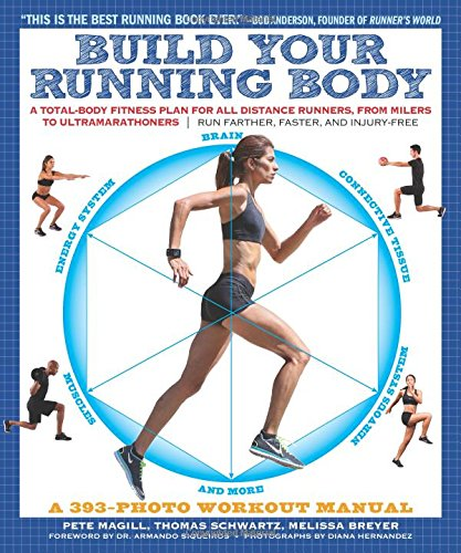 Build-Your-Running-Body-A-Total-Body-Fitness-Plan-for-All-Distance-Runners-from-Milers-to-UltramarathonersRun-Farther-Faster-and-Injury-Free