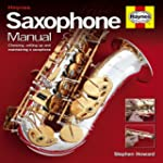 Saxophone Manual: The step-by-step gu...