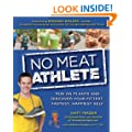 No Meat Athlete: Run on Plants and�Discover Your Fittest, Fastest, Happiest Self