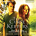 The Curse Keepers: Curse Keepers, Book 1 Audiobook by Denise Grover Swank Narrated by Shannon McManus