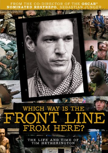 Which Way Is the Front Line from Here? The Life and Time of Tim Hetherington [Reino Unido] [DVD]