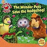 The Wonder Pets Save the Hedgehog!