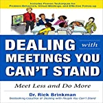Dealing with Meetings You Can't Stand: Meet Less and Do More | Rick Brinkman