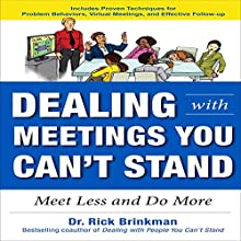 Dealing with Meetings You Can't Stand: Meet Less and Do More Audiobook by Rick Brinkman Narrated by Fred Filbrich
