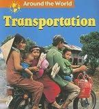 Transportation (Around The World)