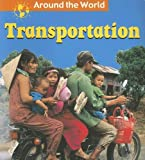 Transportation (Around the World (Heinemann Library))
