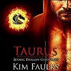 Taurus: Zodiac Dragon Guardians, Book 1 Hörbuch von Kim Faulks Gesprochen von: Emily Bauer