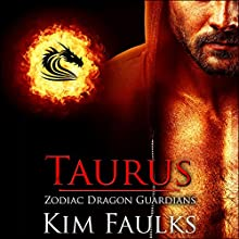 Taurus: Zodiac Dragon Guardians, Book 1 Audiobook by Kim Faulks Narrated by Emily Bauer