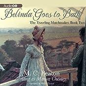 Belinda Goes to Bath: The Traveling Matchmaker, Book 2 | M. C. Beaton