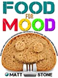 Food for Mood: Dietary and Lifestyle Interventions for Anxiety, Depression, and Other Mood Disorders (English Edition)