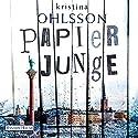 Papierjunge (Frederika Bergman 5) Audiobook by Kristina Ohlsson Narrated by Uve Teschner