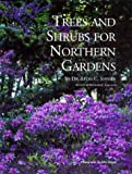 Trees and Shrubs for Northern Gardens: New and Revised Edition