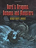 Dores Dragons, Demons and Monsters (Dover Fine Art, History of Art)