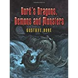 Dor�'s Dragons, Demons and Monsters (Dover Fine Art, History of Art) ~ Gustave Dore